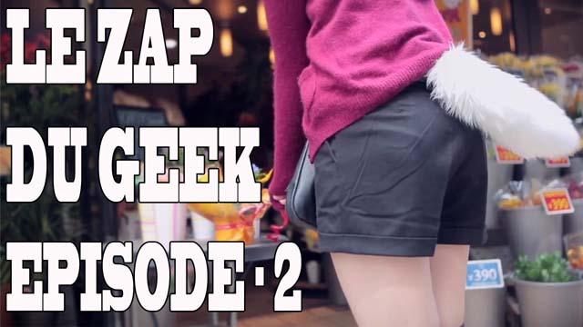 Le Zapping du Geek épisode #2