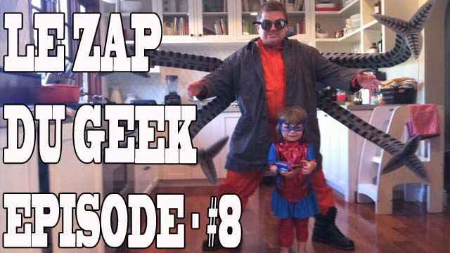 Le Zapping du Geek épisode #8