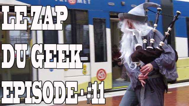 Le Zapping du Geek épisode #11