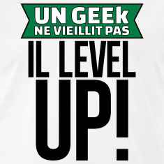 un-geek-ne-vieillit-pas-il-level-up